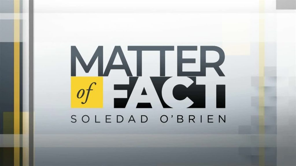 Subscribe to the Matter of Fact with Soledad O'Brien newsletter